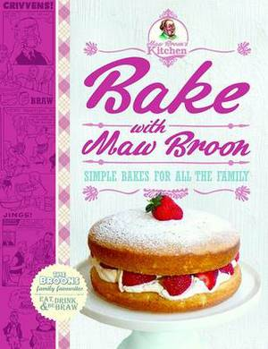 Bake with Maw Broon: Simple Bakes for All the Family