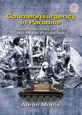 Counterinsurgency in Paradise: Seven Decades of Civil War in the Philippines