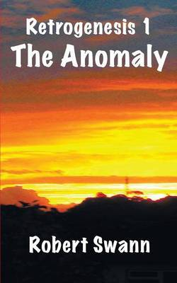 Retrogenesis 1: The Anomaly