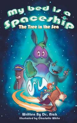 My Bed Is a Spaceship: The Tree in the Sea