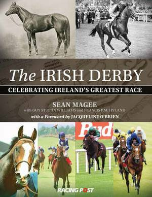 The Irish Derby: Celebrating Ireland's Greatest Race