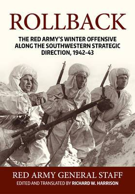 Rollback: The Red Army's Winter Offensive Along the Southwestern Strategic Direction, 1942-43