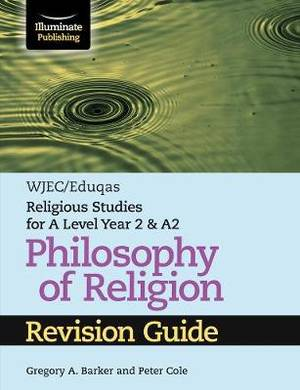WJEC/Eduqas Religious Studies for A Level Year 2 & A2 - Philosophy of Religion Revision Guide