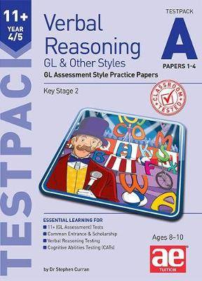 11+ Verbal Reasoning Year 4/5 GL & Other Styles Testpack A Papers 1-4: GL Assessment Style Practice Papers