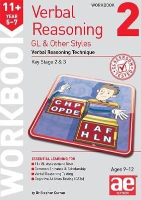 11+ Verbal Reasoning Year 5-7 GL & Other Styles Workbook 2: Verbal Reasoning Technique