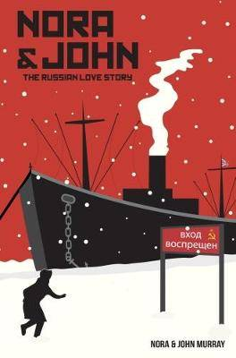 Nora & John: The Russian Love Story