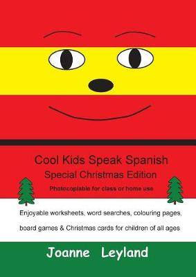 Cool Kids Speak Spanish - Special Christmas Edition: Photocopiable for  class or home use