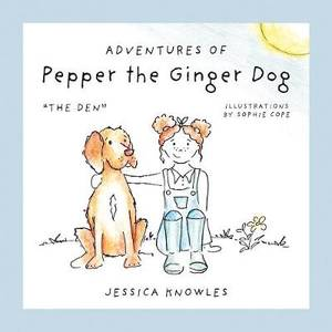 Adventures of Pepper the Ginger Dog: The Den