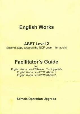 English works: L2: Facilitator's guide