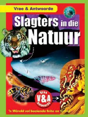 Slagters in Die Natuur: 'n Wereld Van Boeiende Feite En Syfers: Boek 5
