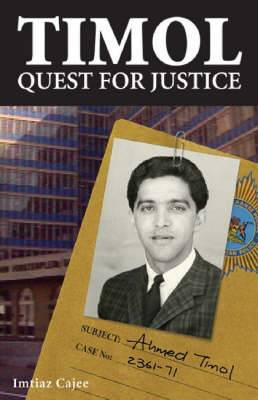 Timol - Quest for Justice: Ahmed Timol's Life and Martyrdom