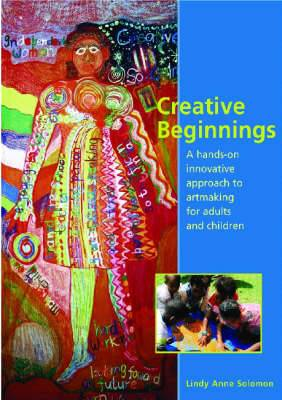Creative Beginnings: A Hands-on Innovative Approach for Adults Working with Children