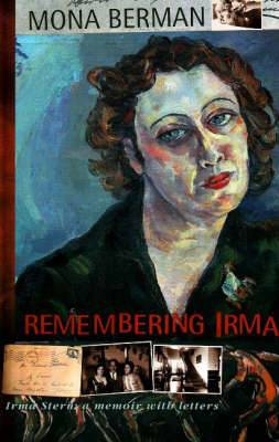 Remembering Irma: Irma Stern: A memoir with letters