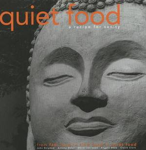 Quiet Food: From Fast Food to Slow Food to Quiet Food