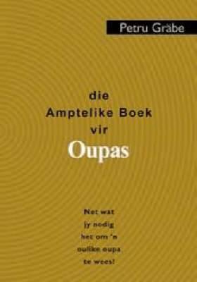 Die Amptelike Boek Vir Oupas: Net Wat Jy Nodig Het Om 'n Oulike Oupa Te Wees