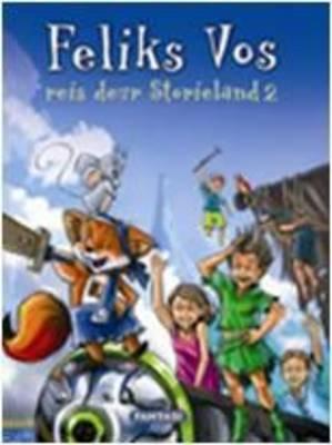 Feliks Vos Reis Deur Storieland: Boek 2
