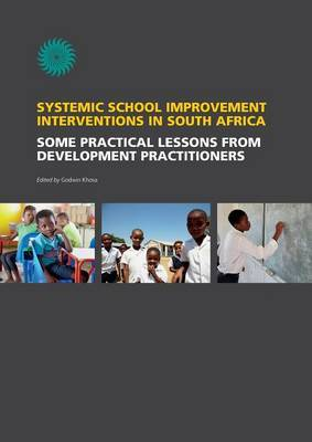 Systemic School Improvement Interventions in South Africa: Some Practical Lessons from Development Practitioners