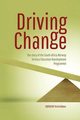 Driving change: The story of the South Africa Norway tertiary education sevelopment programme