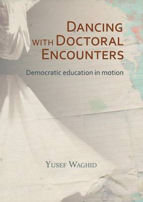Dancing with doctoral encounters: Democratic education in motion