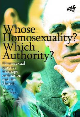 Whose Homosexuality? Which authority?: Homosexual Practice, Marriage and Ordination in the Church