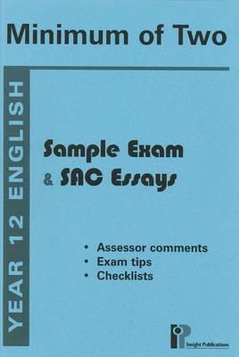 Minimum of Two: 2005: Sample Exam and SAC Essays: Year 12 English