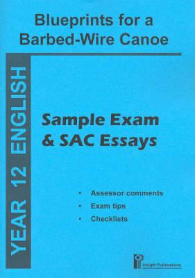 Blueprint for a Barbed Wire Canoe: Sample Exam and SAC Essays