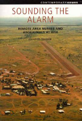 Sounding the Alarm: Remote Area Nurses and Aboriginals at Risk