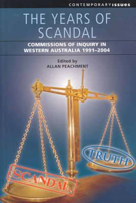 The Years of Scandal: Commissions of Inquiry in Western Australia, 1991-2004