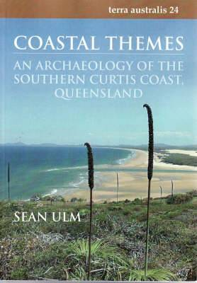 Coastal Themes  (Terra Australis 24): An Archaeology of the Southern Curtis Coast, Queensland