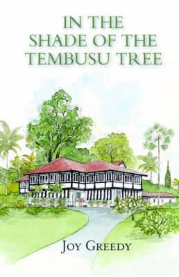 In the Shade of the Tembusu Tree