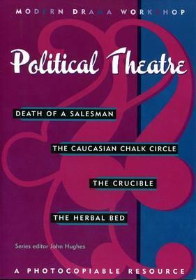 Modern Drama Workshop: Political theatre:Death of a salesman/Caucasian Chalk circle/The crucible/Herbal Bed