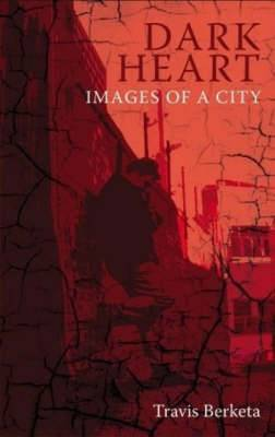 Dark Heart: Images of a City