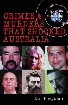 Crimes and Murders that Shocked Australia
