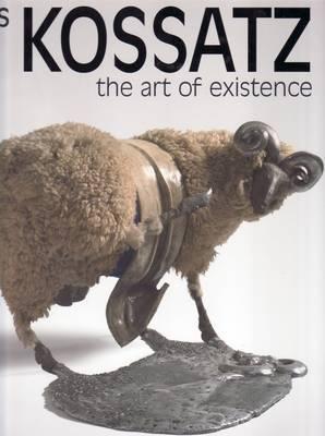 Les Kossatz: The Art of Existence