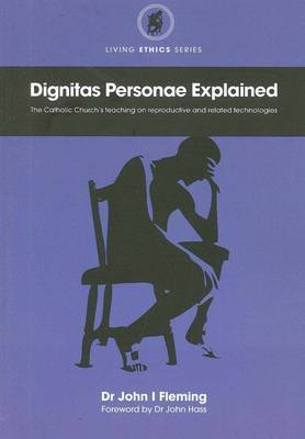 Dignitas Personae Explained: The Church's Teaching on Reproductive and Related Technologies