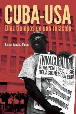 Cuba-USA: Diez Tiempos de una Relacion