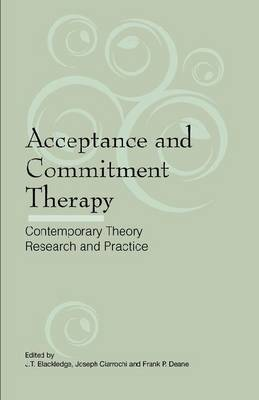 Acceptance and Commitment Therapy: Contemporary Research and Practice