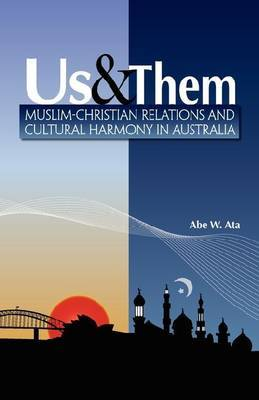 Us & Them: Muslim-Christian Relations and  Cultural Harmony in Australia