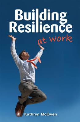 Building Resilience at Work