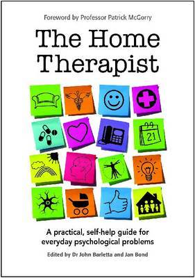 The Home Therapist: A Practical, Self-Help Guide for Everyday Pyschological Problems