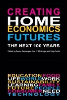 Creating Home Economics Futures: The Next 100 Years