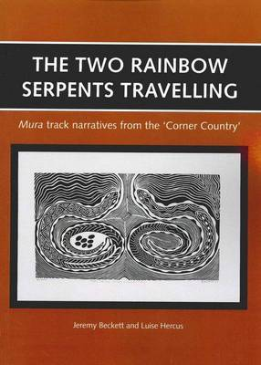Two Rainbow Serpents Travelling: Mura Track Narratives from the Corner Country