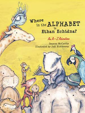 Where in the Alphabet is Ethan Echidna?: An A-Z Adventure