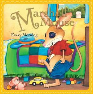 Marshall Mouse Every Morning