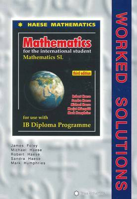 Mathematics SL 3rd Edition WORKED SOLUTIONS