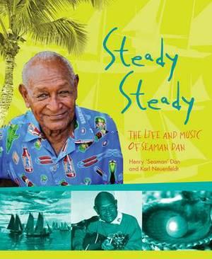 Steady Steady: The Life and music of Seaman Dan