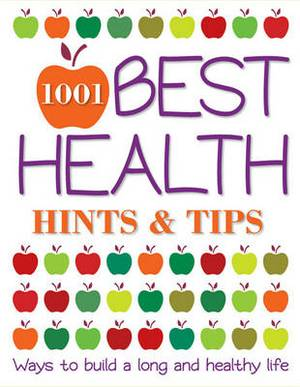 1001 Best Health Hints and Tips