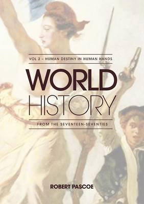 World History - volume 2: Human Destiny in Human Hands