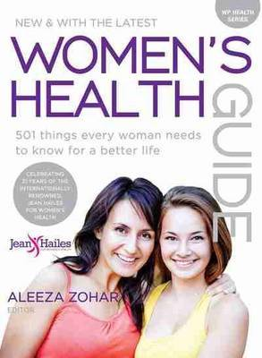 Women's Health Guide: 501 things every woman needs to know for a better life