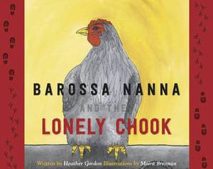 Barossa Nanna and the Lonely Chook